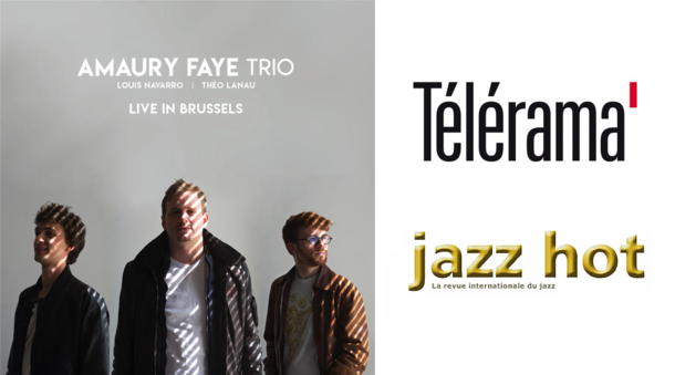 Amaury Faye Trio - Live In Brussels reviewed on Telerama and Jazz Hot
