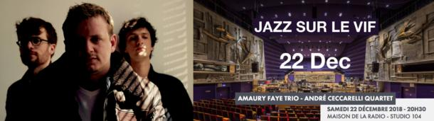 The Amaury Faye Trio will perform at Radio France - Studio 104 this December 22nd on France Musique
