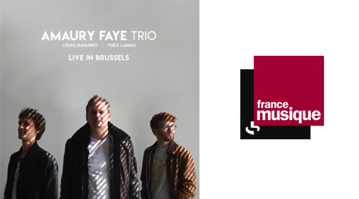 Amaury Faye Trio - Live In Brussels on France Musique in Nathalie Piolé's broadcast Banzzaï